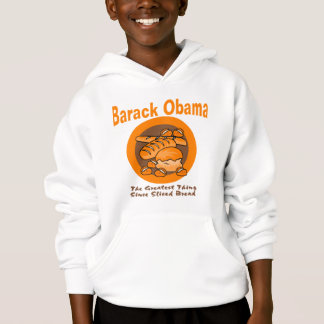 Barack Obama The Greatest Thing Since Sliced Bread Hoodie