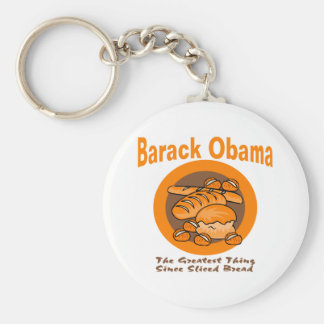 Barack Obama The Greatest Thing Since Sliced Bread Keychain