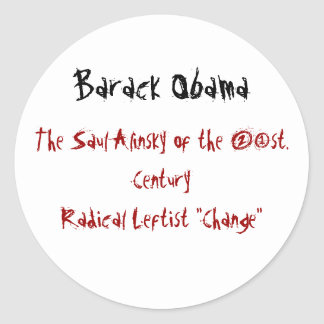 Barack Obama, The Saul Alinsky of the 21st. Cen... Classic Round Sticker