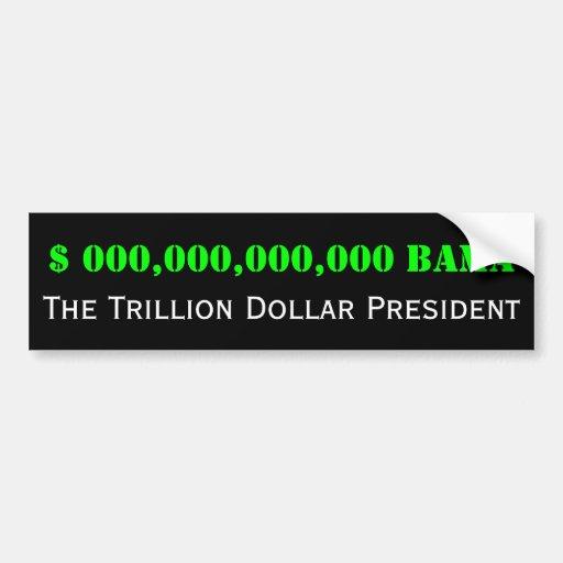 Barack Obama: The Trillion Dollar President Bumper Sticker