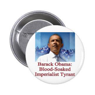Barack Obama: Tirano imperialista ensangrentado Pin Redondo 5 Cm