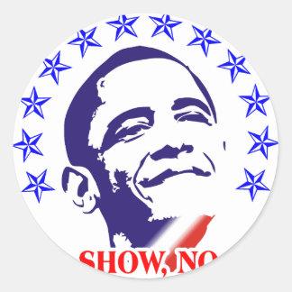 Barack Obama toda la demostración ninguna va Pegatina Redonda