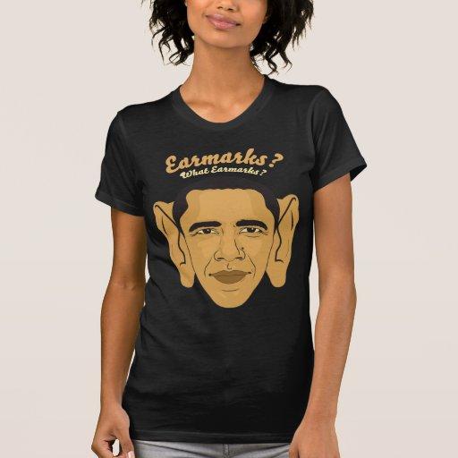 Barack Obama What Earmarks? Big Ears Tee