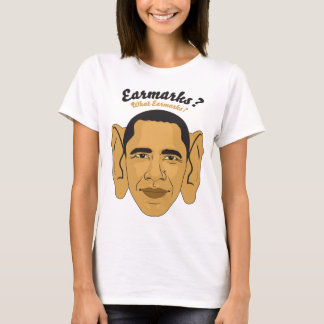 Barack Obama What Earmarks? Big Ears Tee