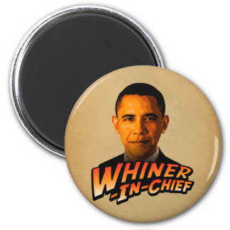 Barack Obama Whiner-In-Chief 2 Inch Round Magnet