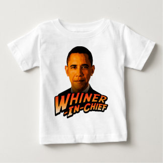 Barack Obama Whiner-In-Chief Baby T-Shirt