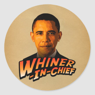 Barack Obama Whiner-In-Chief Classic Round Sticker