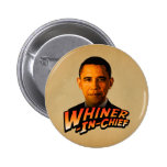 Barack Obama Whiner-In-Chief Pinback Buttons
