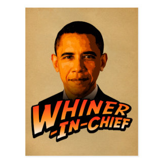 Barack Obama Whiner-In-Chief Postcard