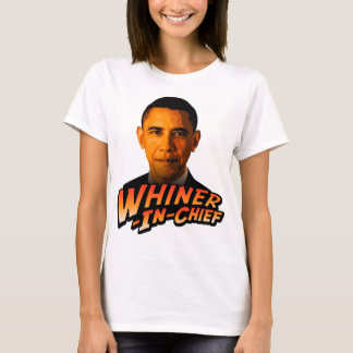 Barack Obama Whiner-In-Chief T-Shirt