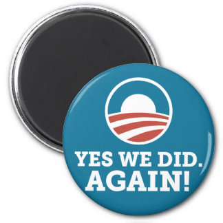 Barack Obama Yes We Did Again Blue Fridge Magnet