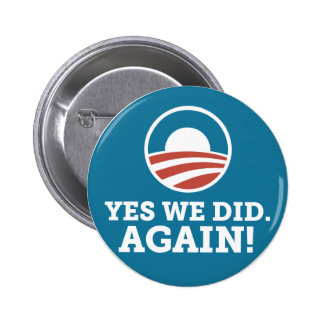 Barack Obama Yes We Did Again (Blue) Pins