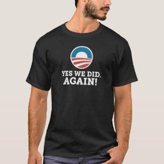 Barack Obama Yes We Did Again T-Shirt
