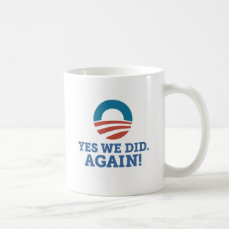 Barack Obama Yes We Did Again (White) Coffee Mugs
