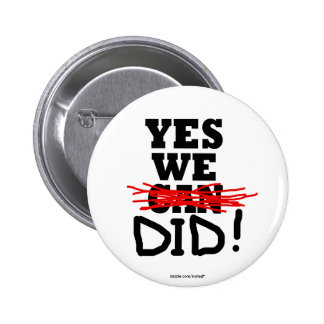 """Barack Obama """"Yes we did"""" button"""
