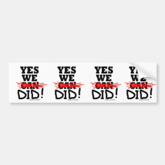 "Barack Obama ""yes we did"" cut-em-yourself stickers Car Bumper Sticker"