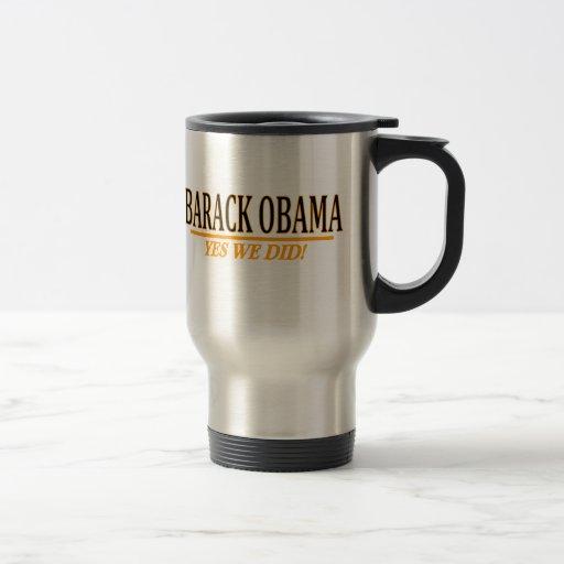 Barack Obama - Yes We Did!  Travel Mug