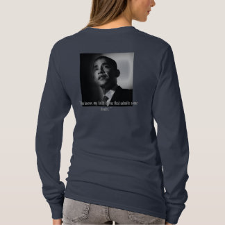 """Barack Obama """"You know, my faith is one that ... T-Shirt"""