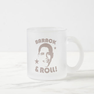 BARACK & ROLL! 10 OZ FROSTED GLASS COFFEE MUG