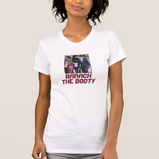Barack The Booty Shirt