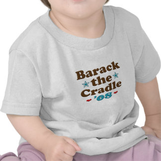Barack the Cradle 08 Obama Baby T shirt