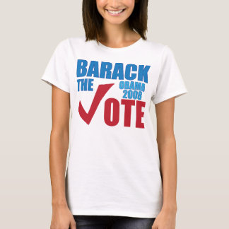 Barack the Vote! Obama 2008 Election Campaign T-Shirt