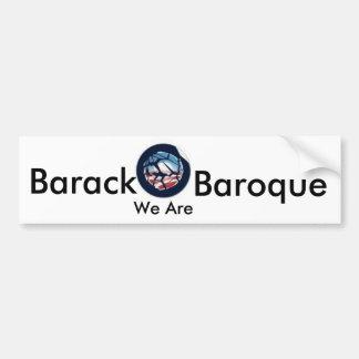 Barack, We Are, Baroque Bumper Sticker