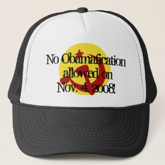 BarackObamaschange, No Obamafication allowed on... Trucker Hat