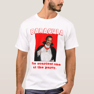 BARACULA, The scariest one at the party. T-Shirt