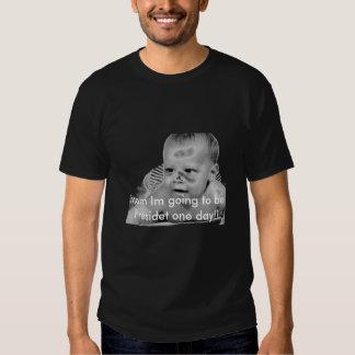 barak baby, Mom Im going to be Presidet one day!! T-Shirt