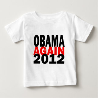 Barak Obama Again 2012 Presidential Election Baby T-Shirt