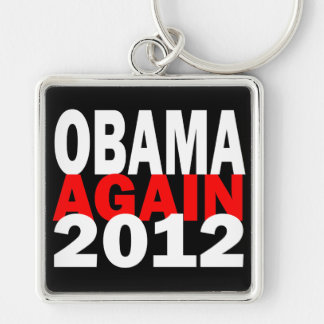 Barak Obama Again 2012 Presidential Election Silver-Colored Square Keychain