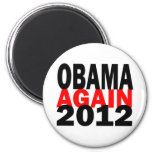 Barak Obama Again 2012 Presidential Election Magnet