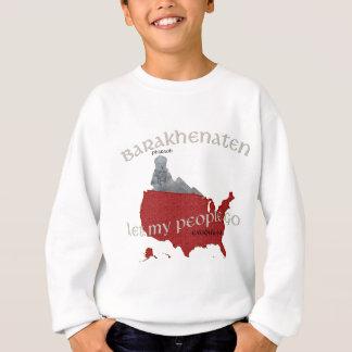 Barakhenaten Let My People Go! Exodus 9:1 Sweatshirt