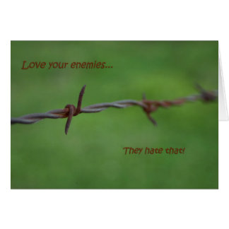 Barb wire love your enemies card