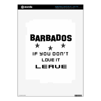 Barbados If you don't love it, Leave Skin For iPad 3