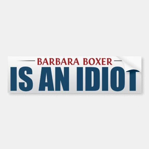 Barbara Boxer es un idiota Pegatina De Parachoque