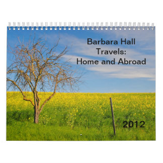 Barbara Hall - Travels: Home and Abroad, 2012 Calendar