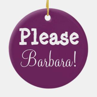 Barbara Please!  Please Barbara! Double-Sided Ceramic Round Christmas Ornament