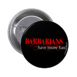 Barbarians Have More Fun! Pin