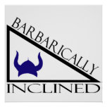 Barbarically Inclined Print