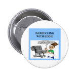 barbecuing with ed pinback buttons