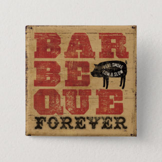 Barbeque Forever Pinback Button