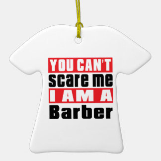Barber can't scare designs Double-Sided T-Shirt ceramic christmas ornament