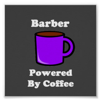 """""""Barber"""", Powered by Coffee Poster"""