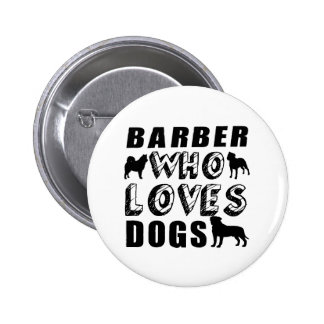 barber Who Loves Dogs Button