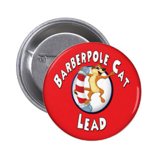 Barberpole Cat Badge -- Lead 2 Inch Round Button
