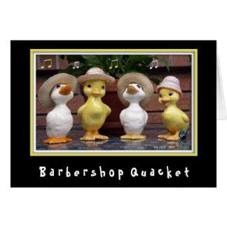 Barbershop Quacket Greeting Card