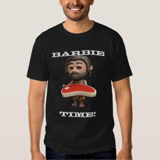 Barbie time! Caveman BBQ! T-shirt