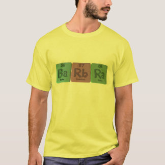 Barbra as Barium Rubidium Radium T-Shirt